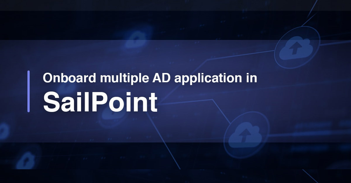 Onboard multiple AD application in SailPoint